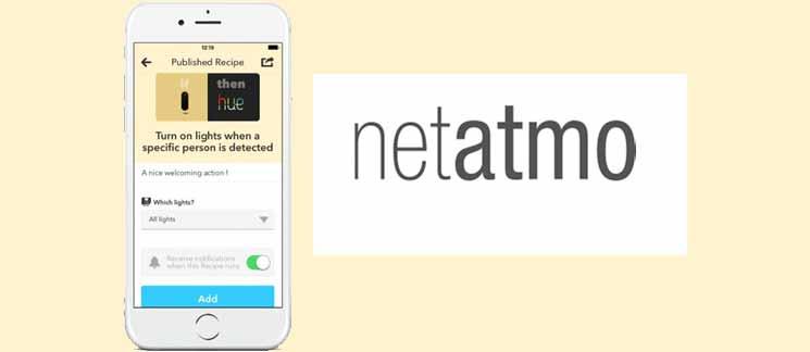 Les caméras de Netatmo interfacées avec le service IFTTT, ou comment entrer dans l'univers des maisons intelligentes